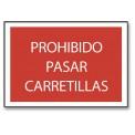 PROHIBIDO PASAR CARRETILLAS