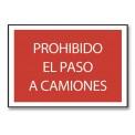 PROHIBIDO EL PASO A CAMIONES