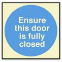 ENSURE THIS DOOR, IS FULLY CLOSED
