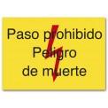 PASO PROHIBIDO PELIGRO DE MUERTE