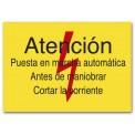 ATENCIÓN PUESTA EN MARCHA AUTOMÁTICA ANTES DE MANIOBRAR CORTAR LA CORRIENTE