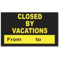 CLOSED BY VACATIONS