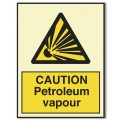 CAUTION PETROLEUM VAPOUR