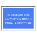 USO OBLIGATORIO DE GAFAS O PANTALLA PROTECTORA