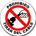 PROHIBIDO TIRAR DEL CABLE