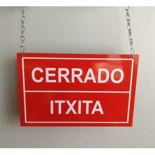 CERRADO/ ITXITA- ABIERTO/ZABALIK