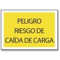PELIGRO RIESGO DE CAÍDA DE CARGA