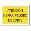 ATENCIÓN SIERRA, PELIGRO DE CORTE
