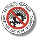 PROH. TRABAJAR SIN EL DISPOSITIVO DE SEGURIDAD