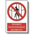 PROHIBIDO PASAR ANDAMIAJE INCOMPLETO